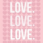 Готовый шаблон для печати открытки или плаката с сердечками и надписями LOVE LOVE LOVE.