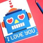 Детская открытка с роботом и надписью I LOVE YOU + готовый шаблон для печати